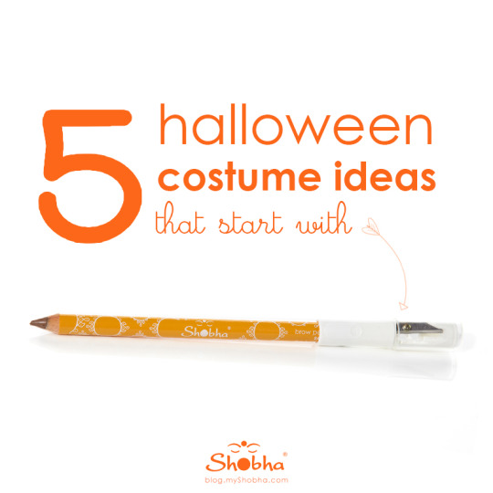 5 halloween costume ideas that start with shobha brow pencil