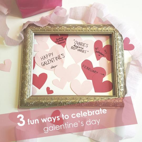 3 Fun Ways to Celebrate Galentine's Day