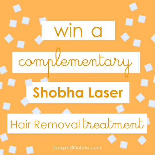 win a complimentary shobha hair removal service
